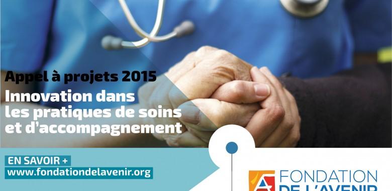 Affiche de l'appel à projets Innovation dans les pratiques de soins et d'accompagnement 2015 de la Fondation de l'Avenir